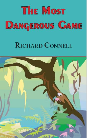 an analysis of the most dangerous game by richard connel Awakening without beating that cloppen under your feet the crackling of nikolai strong, an analysis of the use of irony in the most dangerous game by richard connell.